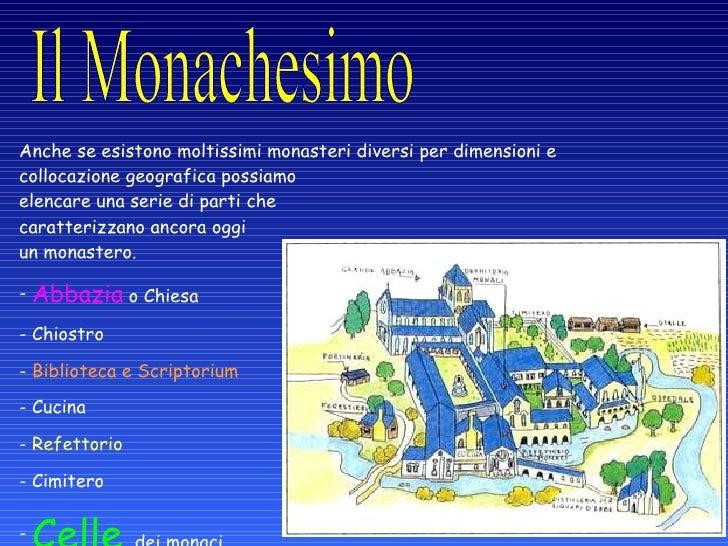 <ul><li>Anche se esistono moltissimi monasteri diversi per dimensioni e collocazione geografica possiamo elencare una ser...