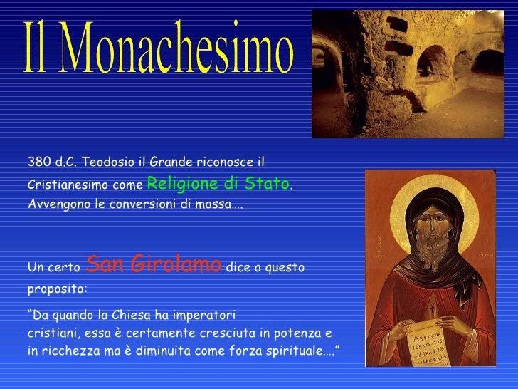 380 d.C. Teodosio il Grande riconosce il Cristianesimo come Religione di Stato . Avvengono le conversioni di massa…. Un...