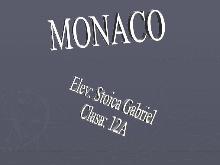 MONACO Elev: Stoica Gabriel  Clasa: 12A