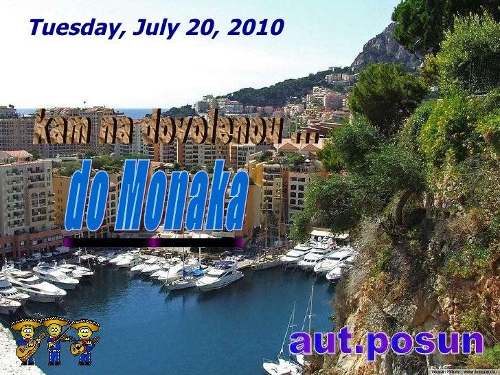 kam na dovolenou ... do Monaka aut.posun Tuesday, July 20, 2010