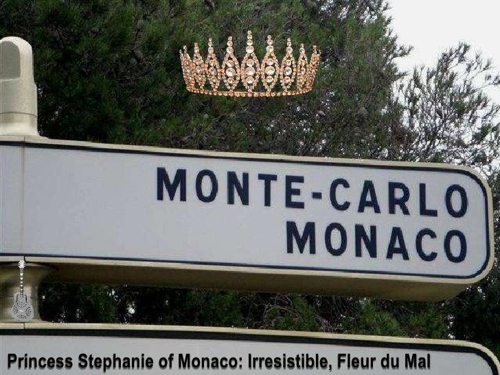 Princess Stephanie of Monaco: Irresistible, Fleur du Mal<br />