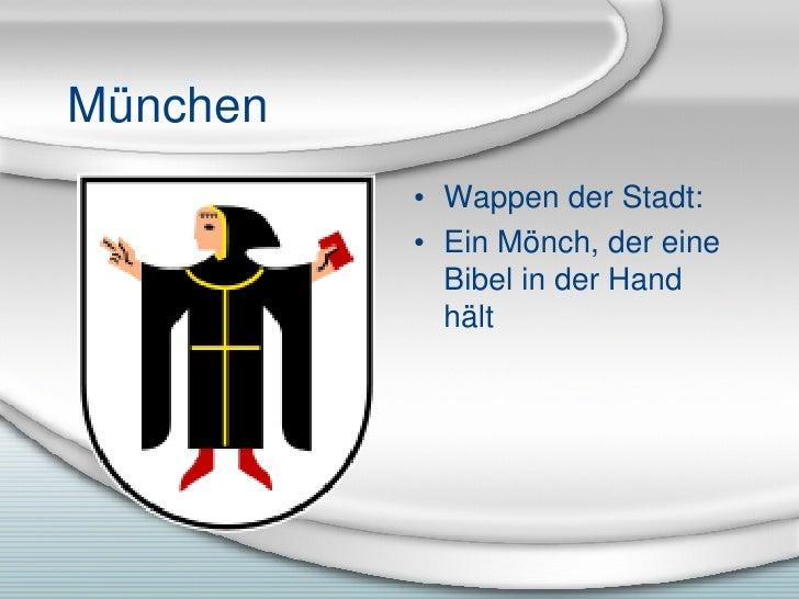 M ünchen <ul><li>Wappen der Stadt: </li></ul><ul><li>Ein M önch, der eine Bibel in der Hand hält </li></ul>