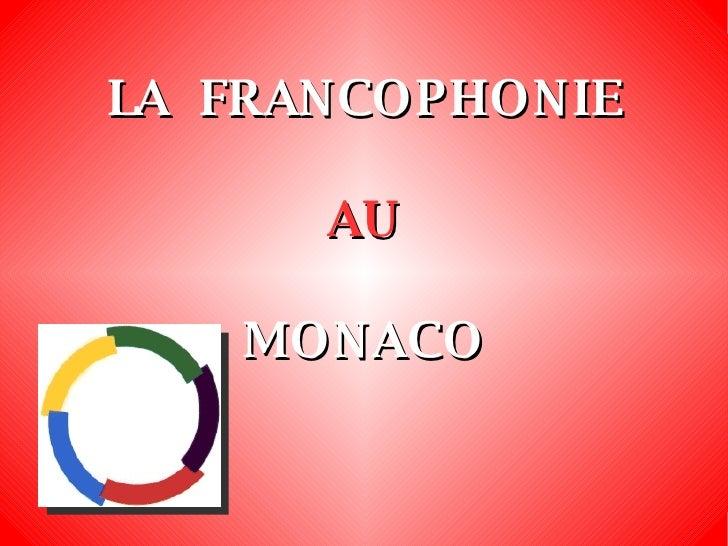 LA  FRANCOPHONIE AU MONACO