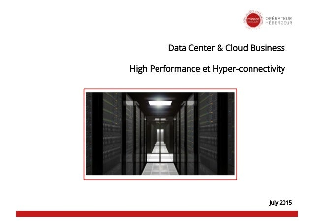 Data Center & Cloud Business High Performance et Hyper-connectivity July 2015