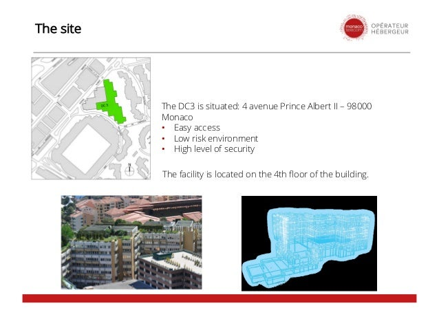 The site The DC3 is situated: 4 avenue Prince Albert II – 98000 Monaco • Easy access • Low risk environment • High level o...