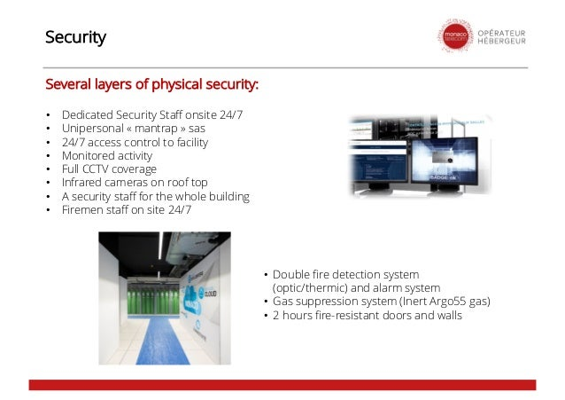Security • Double fire detection system (optic/thermic) and alarm system • Gas suppression system (Inert Argo55 gas) • 2 h...