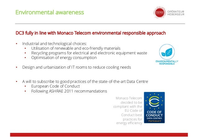Environmental awareness DC3 fully in line with Monaco Telecom environmental responsible approach • Industrial and technolo...