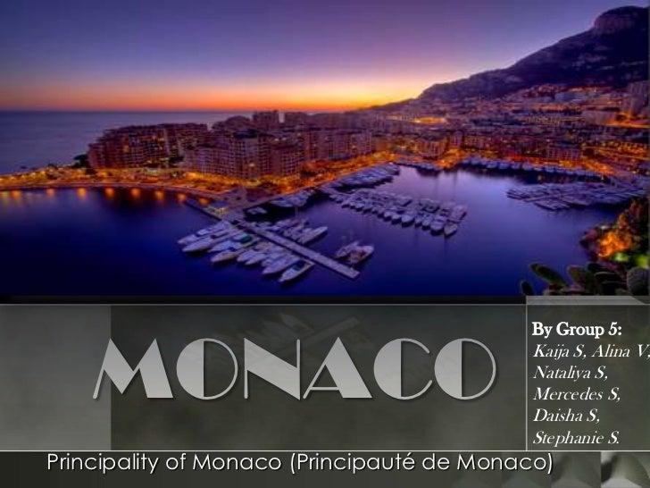 MONACO                                           By Group 5:                                           Kaija S, Alina V,  ...
