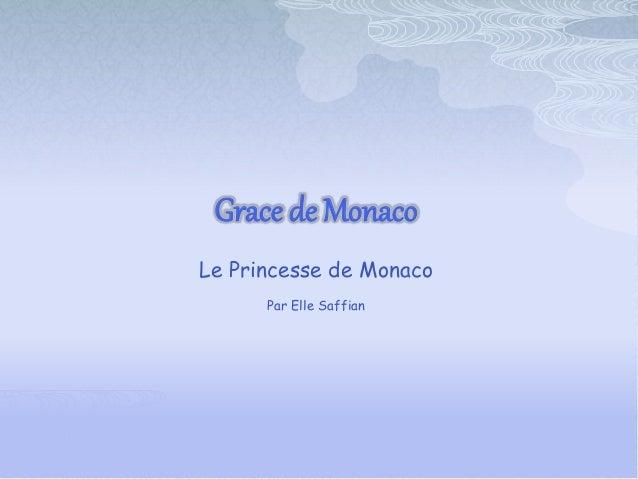Grace de Monaco Le Princesse de Monaco Par Elle Saffian