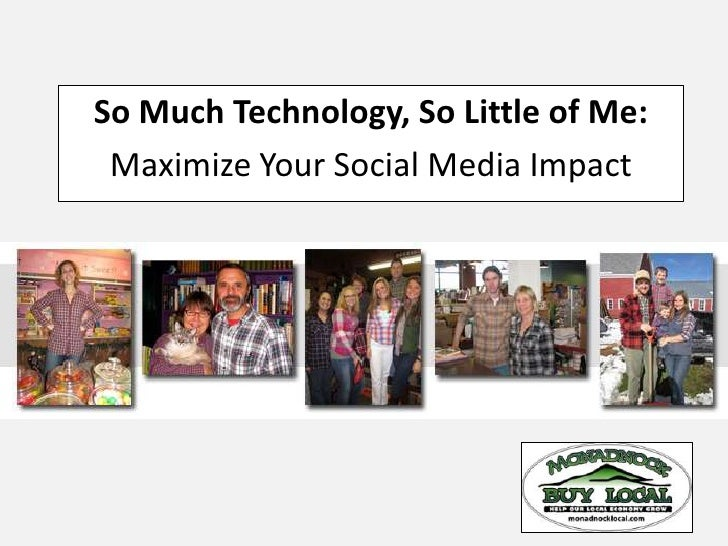 So Much Technology, So Little of Me: Maximize Your Social Media Impact
