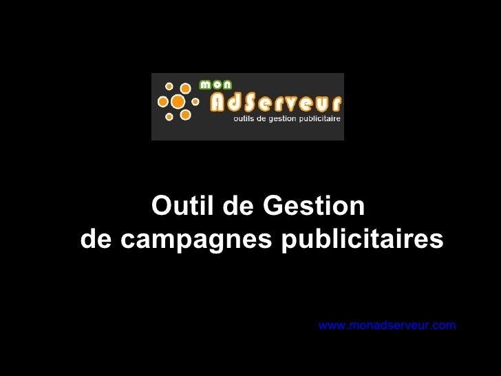 Outil de Gestion  de campagnes publicitaires www.monadserveur.com