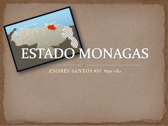 Monagas se encuentra en la región nororiental de Venezuela.  Limita al norte con el Estado Sucre.  Limita al sur con el ...