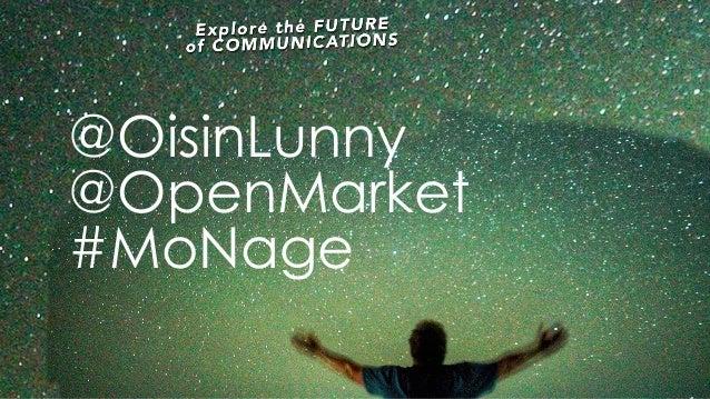 @OisinLunny @OpenMarket #MoNage
