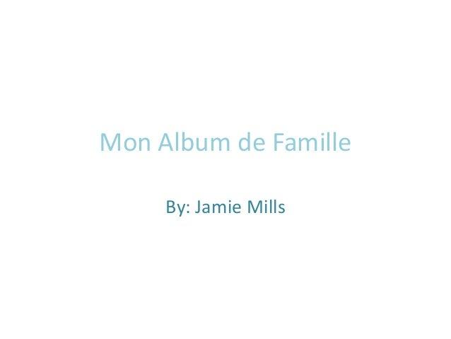 Mon Album de Famille By: Jamie Mills