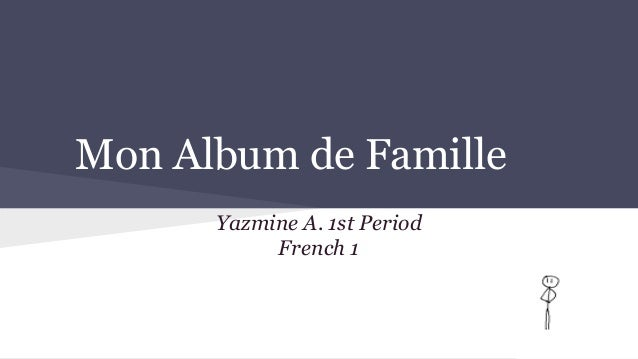 Mon Album de Famille Yazmine A. 1st Period French 1