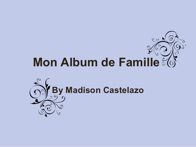 Mon Album de Famille By Madison Castelazo