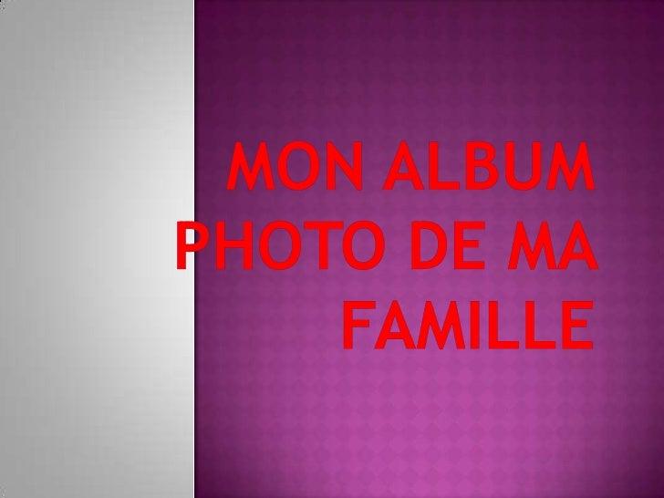 Mon albumphoto de ma famille<br />
