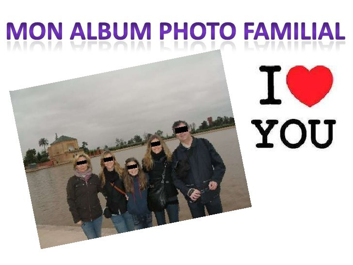 MON ALBUM PHOTO FAMILIAL<br />