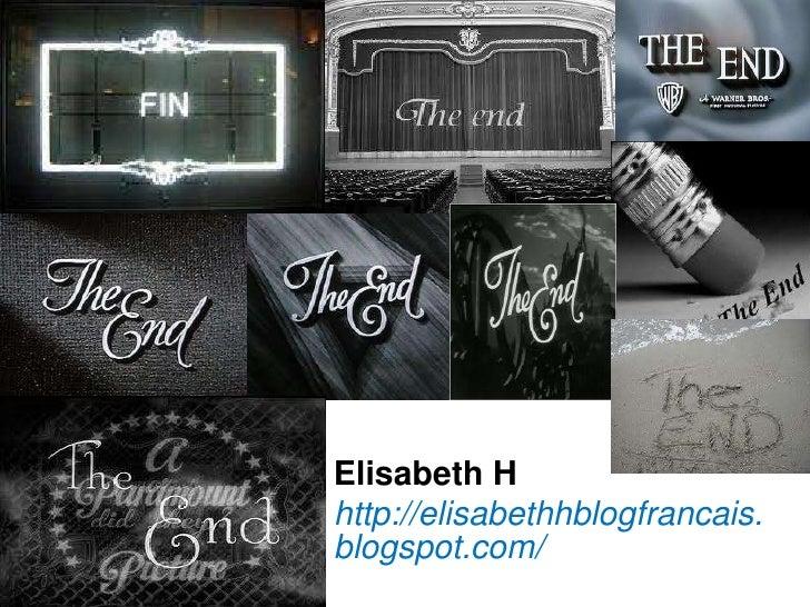 Elisabeth H <br />http://elisabethhblogfrancais.blogspot.com/<br />