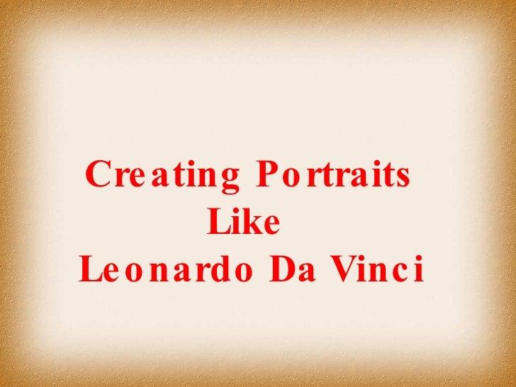 Creating Portraits Like  Leonardo Da Vinci