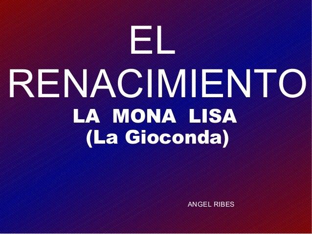 ELRENACIMIENTO  LA MONA LISA   (La Gioconda)           ANGEL RIBES