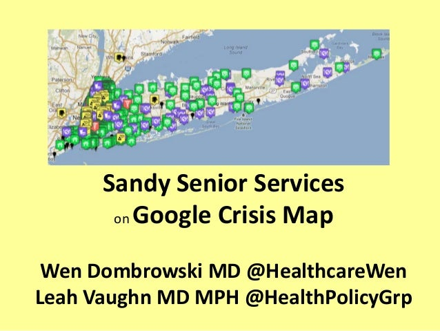 Sandy Senior Serviceson Google Crisis MapWen Dombrowski MD @HealthcareWenLeah Vaughn MD MPH @HealthPolicyGrp