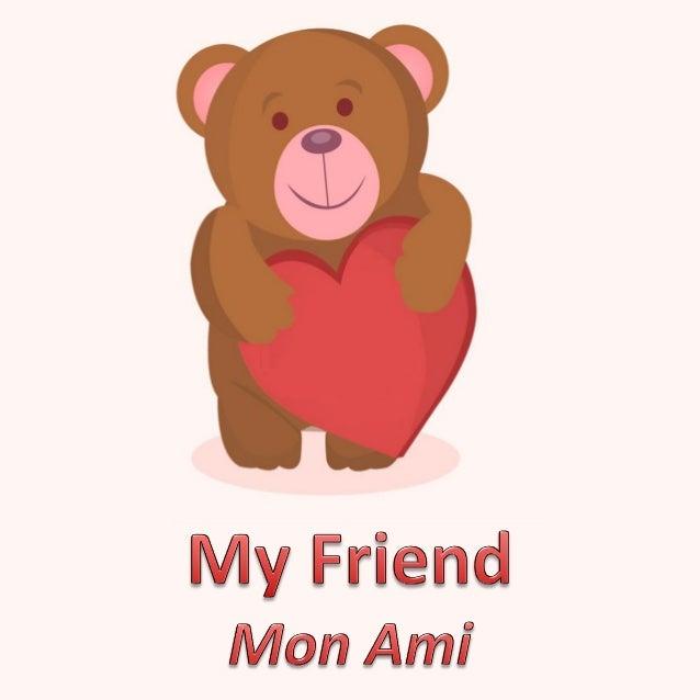 I have a great friend, one I can trust completely. J'ai un ami formidable, auquel je peux faire entièrement confiance.