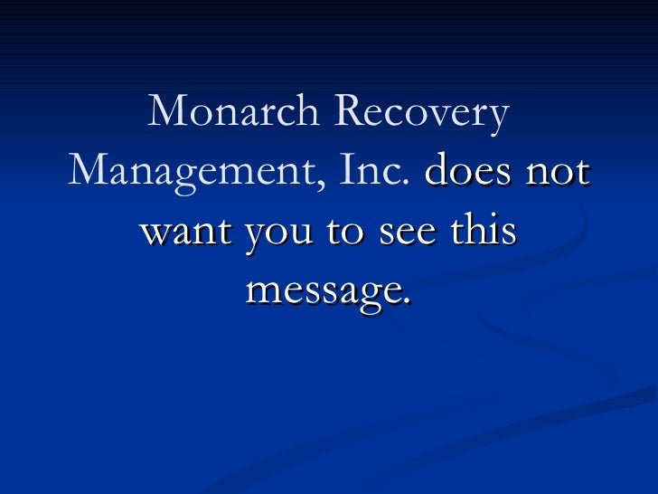 Monarch RecoveryManagement, Inc. does not  want you to see this       message.