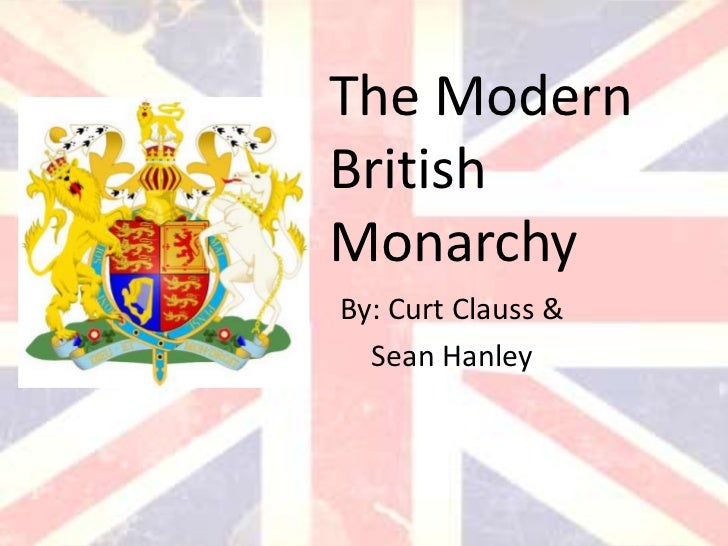 The ModernBritishMonarchyBy: Curt Clauss &  Sean Hanley