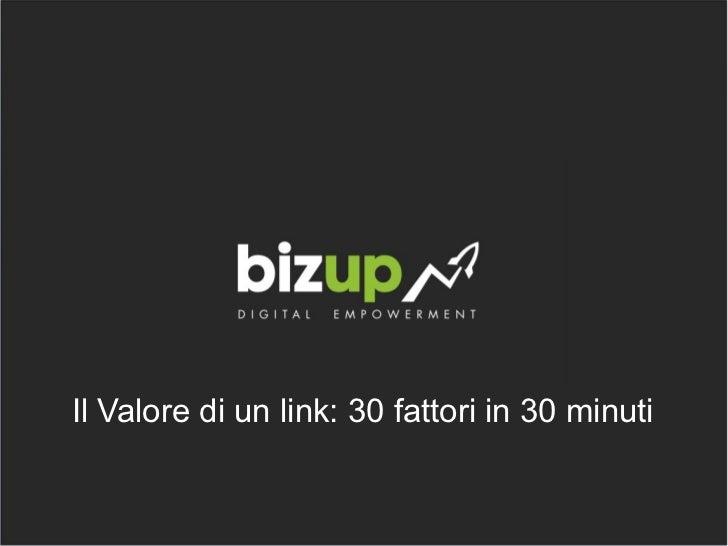 Il Valore di un link: 30 fattori in 30 minuti