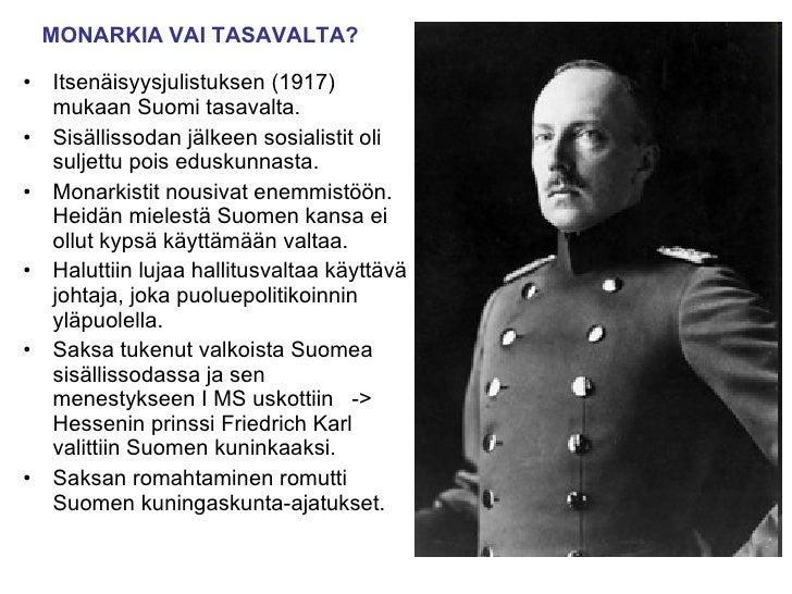<ul><li>Itsenäisyysjulistuksen (1917) mukaan Suomi tasavalta. </li></ul><ul><li>Sisällissodan jälkeen sosialistit oli sulj...