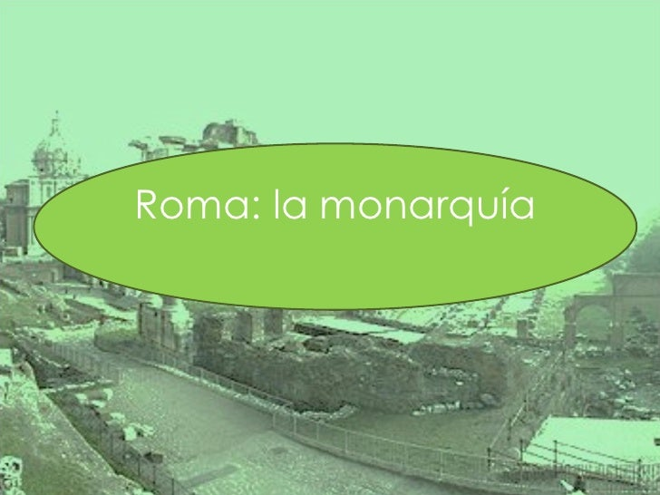 Roma: la monarquía