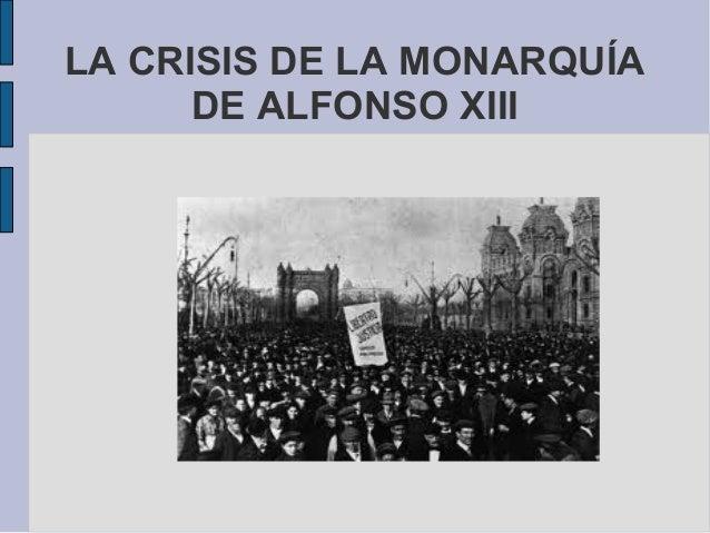 LA CRISIS DE LA MONARQUÍA DE ALFONSO XIII