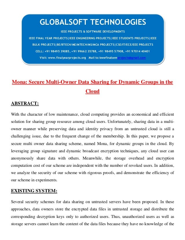 CL Mona: Secure Multi-Owner Data Sharing for Dynamic Groups in the Cloud ABSTRACT: With the character of low maintenance, ...