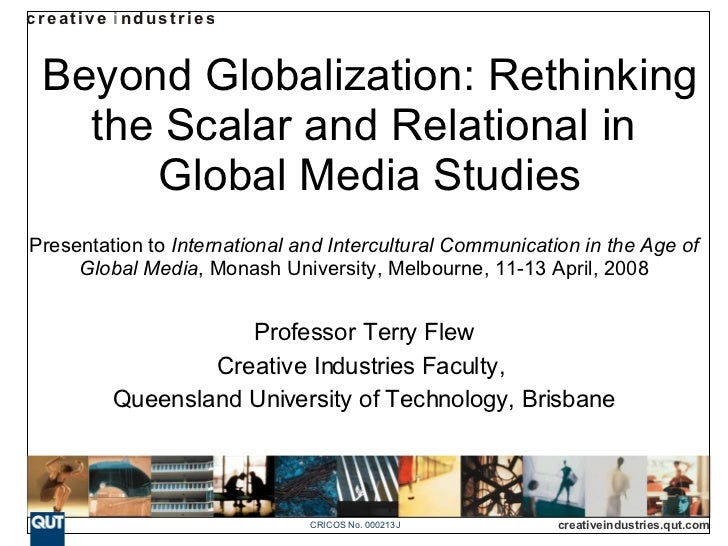 Beyond Globalization: Rethinking the Scalar and Relational in  Global Media Studies Presentation to  International and Int...