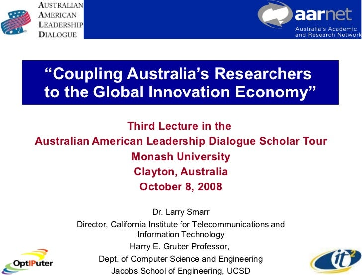 """ Coupling Australia's Researchers  to the Global Innovation Economy"" Third Lecture in the  Australian American Leadership..."