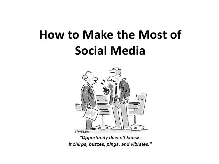 How to Make the Most of Social Media<br />