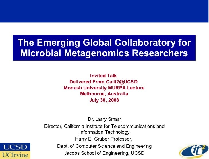 The Emerging Global Collaboratory for Microbial Metagenomics Researchers Invited Talk  Delivered From Calit2@UCSD  Monash ...
