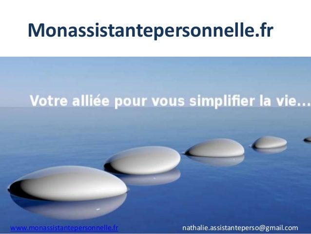 Monassistantepersonnelle.fr www.monassistantepersonnelle.fr nathalie.assistanteperso@gmail.com
