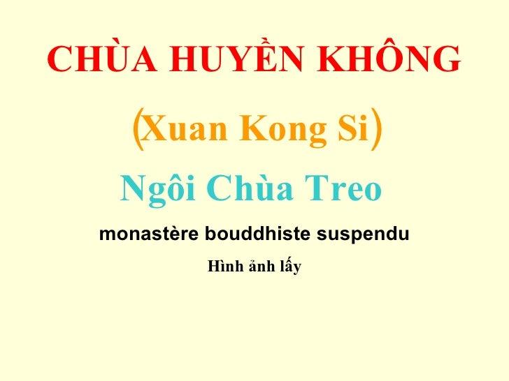 CHÙA HUYỀN KHÔNG (Xuan Kong Si) Ngôi Chùa Treo   monastère bouddhiste suspendu Hình ảnh lấy