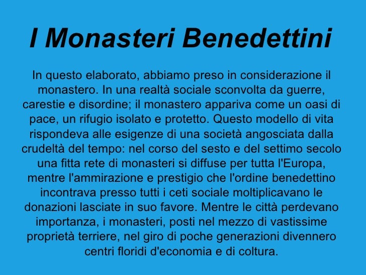 I Monasteri Benedettini  In questo elaborato, abbiamo preso in considerazione il    monastero. In una realtà sociale sconv...
