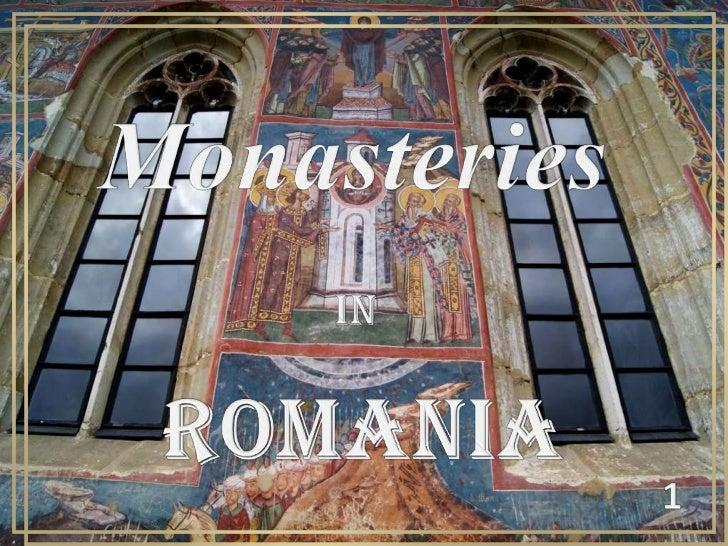 Monasteries<br />IN<br />romania<br />1<br />