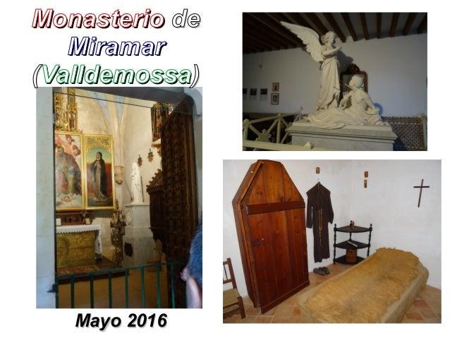 MonasterioMonasterio dede MiramarMiramar ((ValldemossaValldemossa)) Mayo 2016Mayo 2016