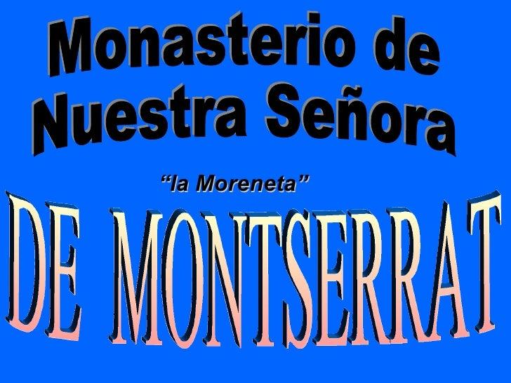 """la Moreneta"""