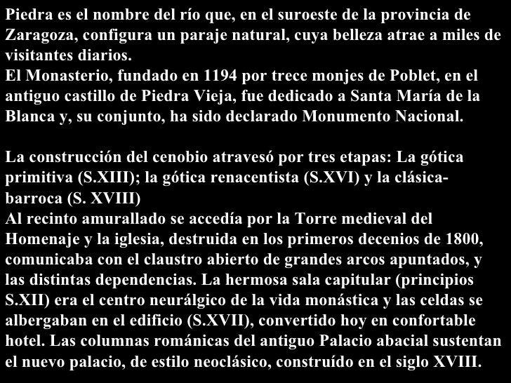 Piedra es el nombre del río que, en el suroeste de la provincia de Zaragoza, configura un paraje natural, cuya belleza atr...