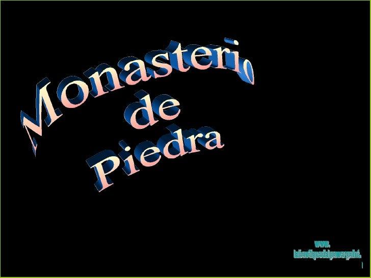 Monasterio  de Piedra www. laboutiquedelpowerpoint. com