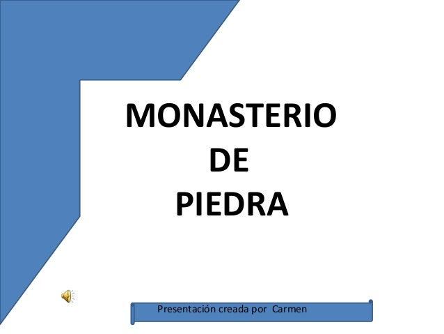 MONASTERIO    DE  PIEDRA Presentación creada por Carmen