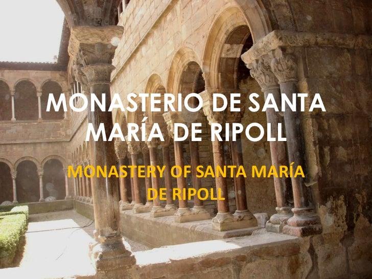 MONASTERIODE SANTA MARÍA DE RIPOLL<br />MONASTERY OF SANTA MARÍA DE RIPOLL<br />