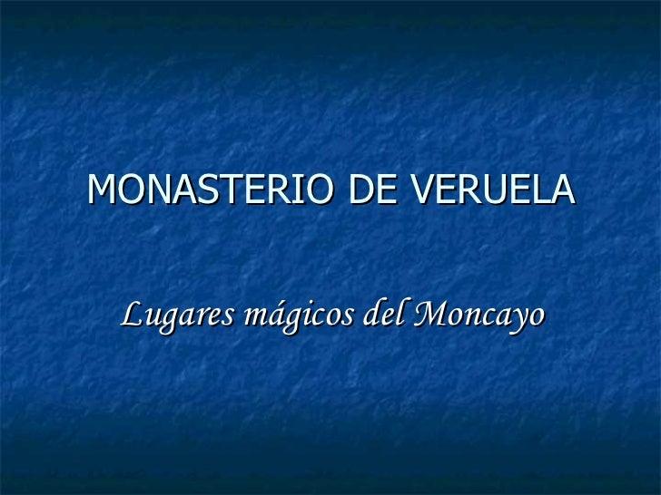 MONASTERIO DE VERUELA Lugares mágicos del Moncayo