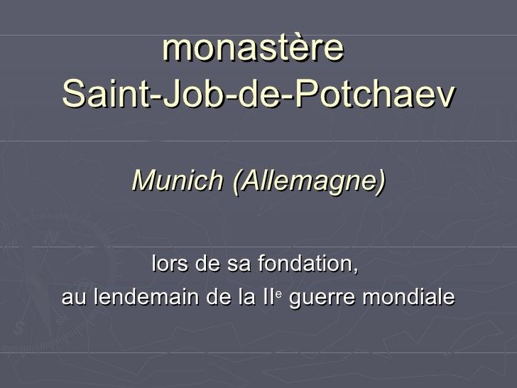 monastère  Saint-Job-de-Potchaev Munich (Allemagne) lors de sa fondation,  au lendemain de la II e  guerre mondiale